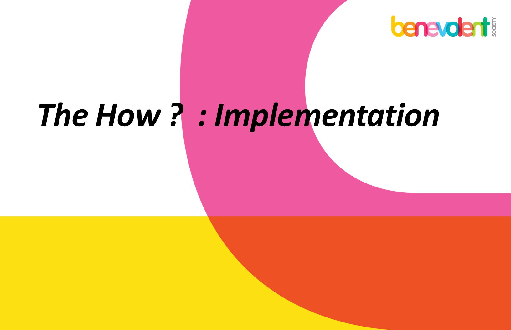 The How : Implementation