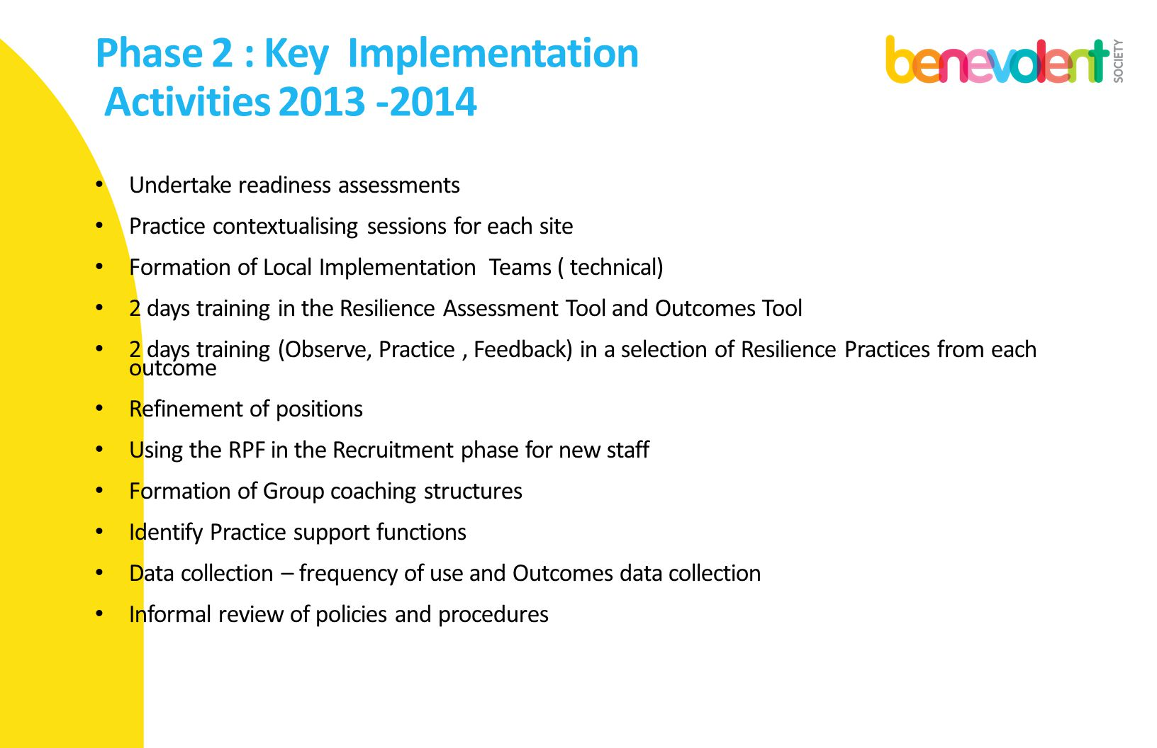 Phase 2 : Key Implementation Activities 2013 -2014