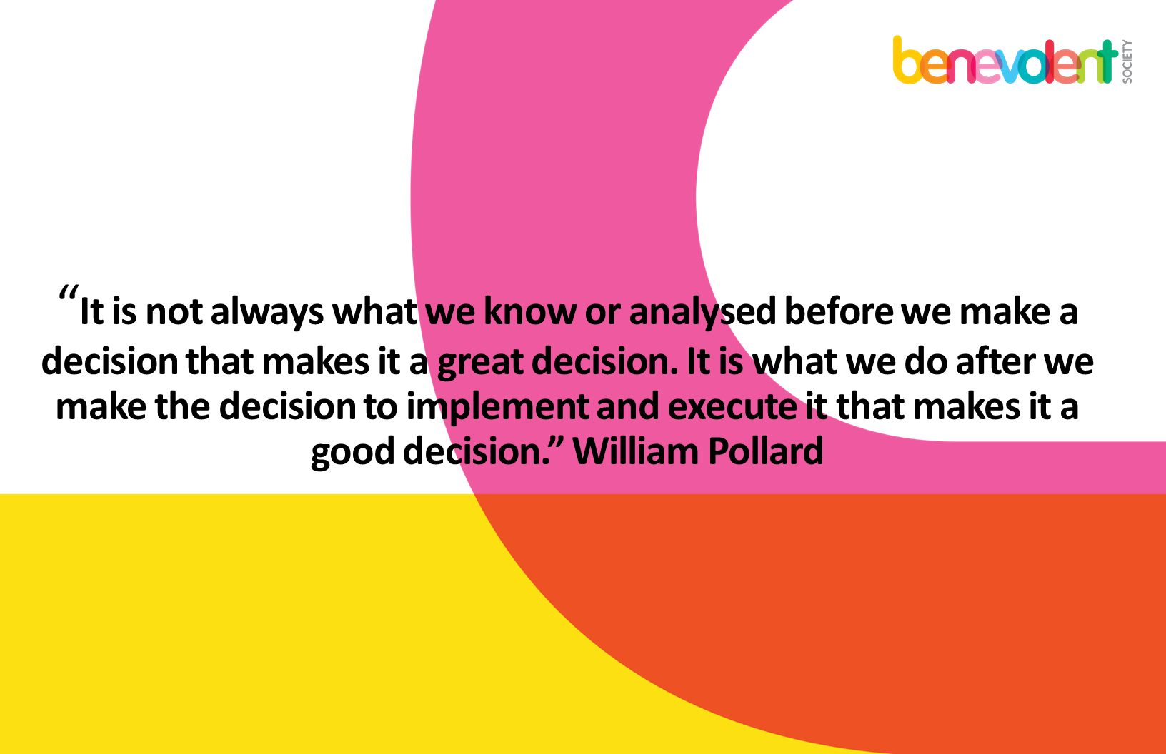 It is not always what we know or analysed before we make a decision that makes it a great decision.