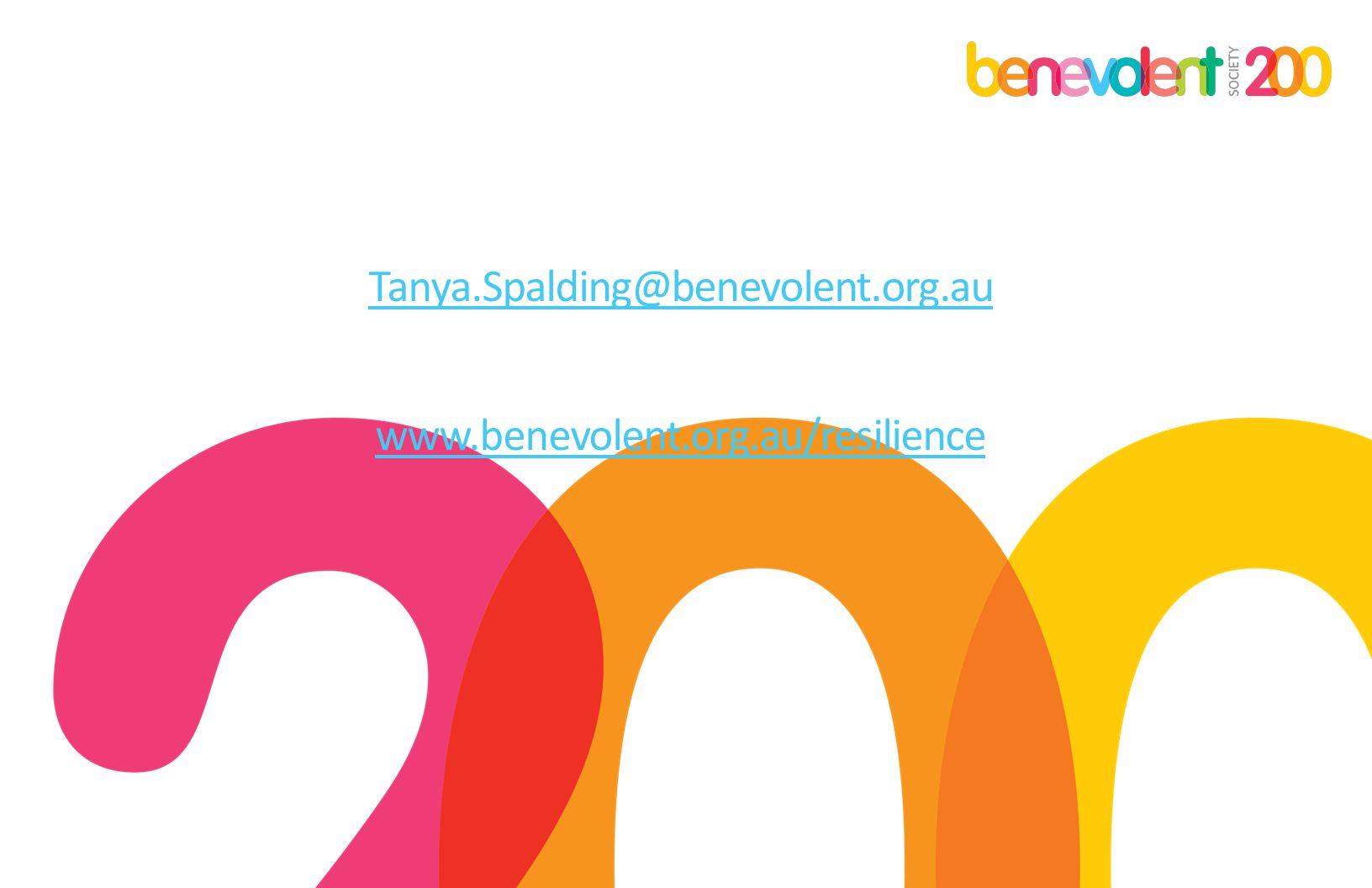 Tanya.Spalding@benevolent.org.au www.benevolent.org.au/resilience