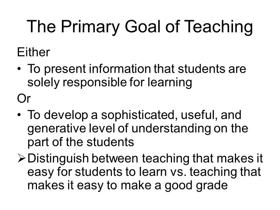 The Primary Goal of Teaching