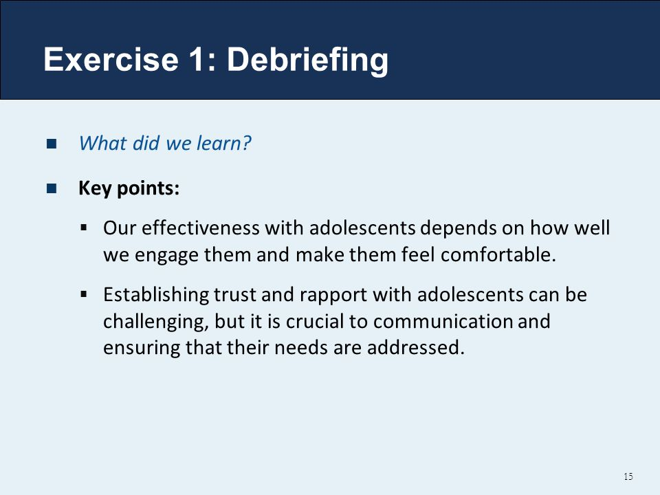 Exercise 1: Debriefing What did we learn Key points: