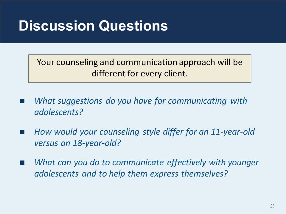 Discussion Questions What suggestions do you have for communicating with adolescents