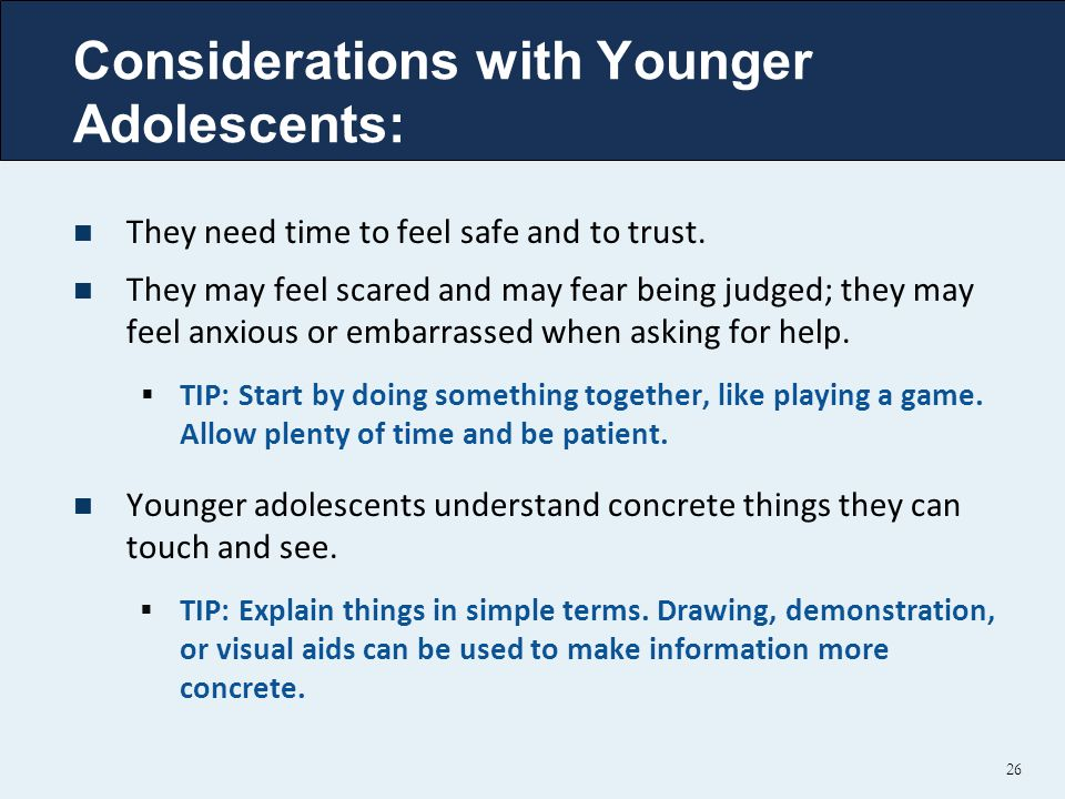 Considerations with Younger Adolescents: