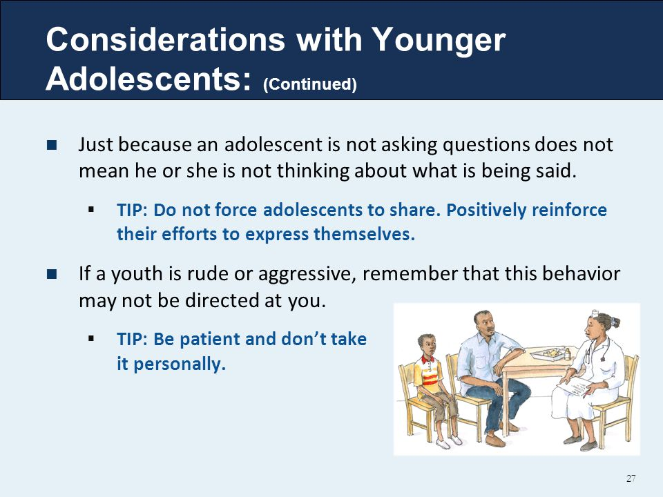 Considerations with Younger Adolescents: (Continued)