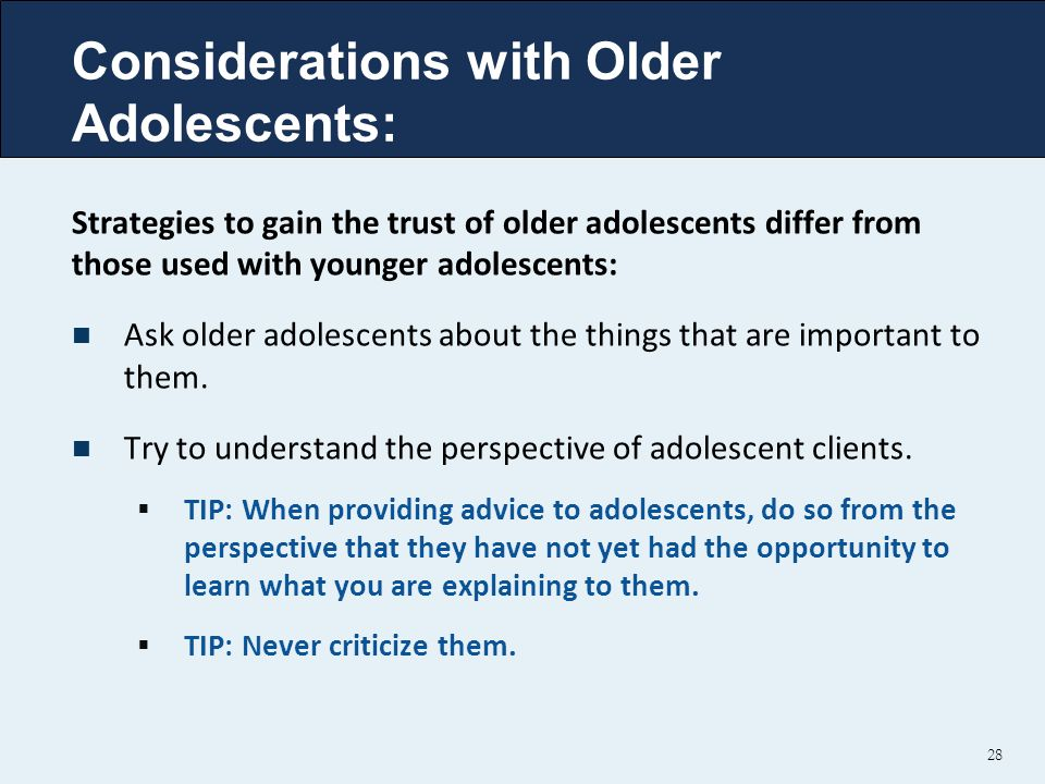 Considerations with Older Adolescents: