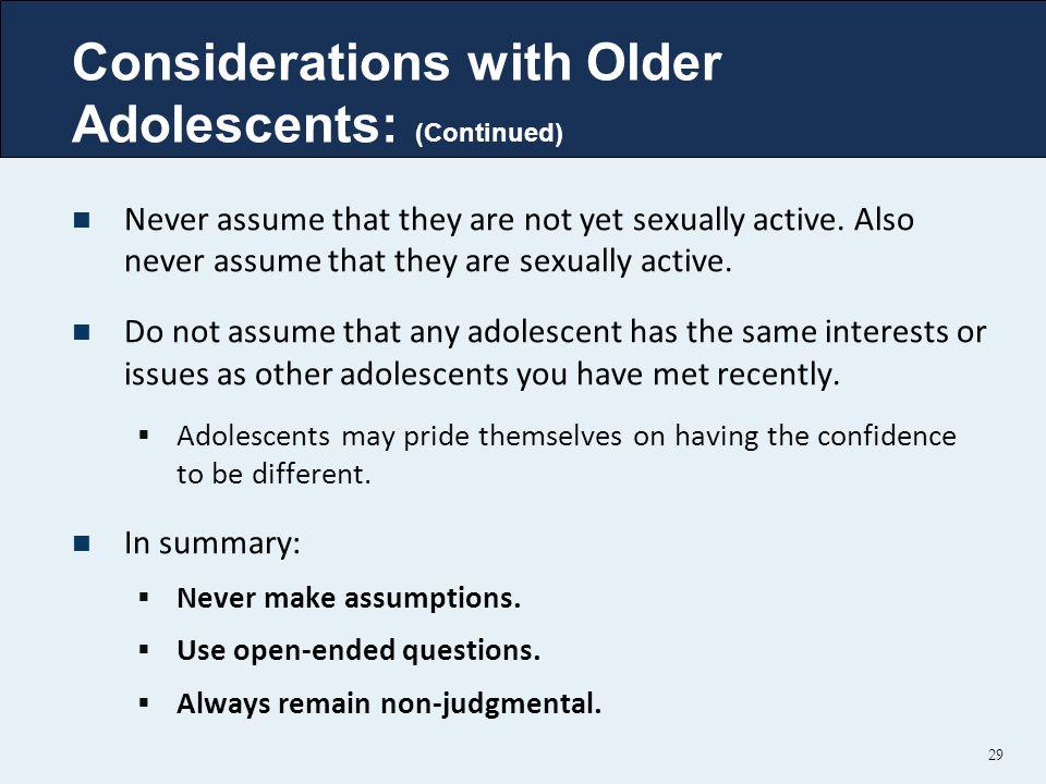 Considerations with Older Adolescents: (Continued)