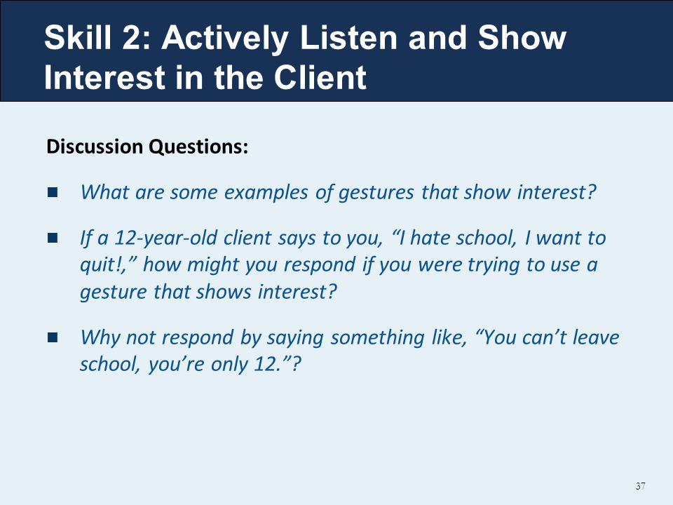 Skill 2: Actively Listen and Show Interest in the Client