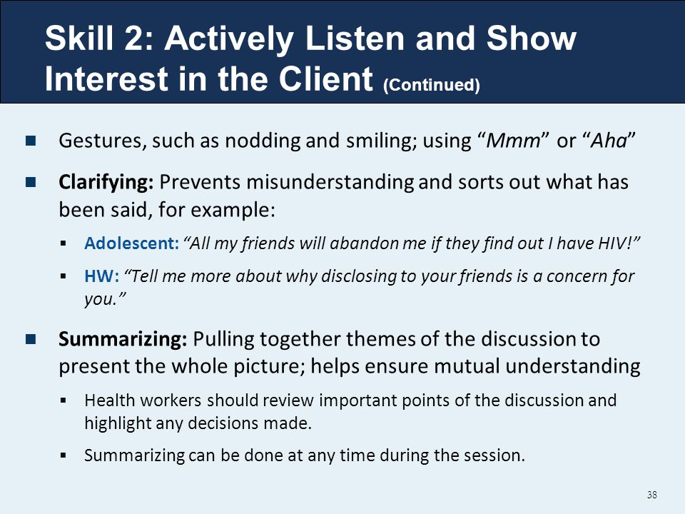Skill 2: Actively Listen and Show Interest in the Client (Continued)