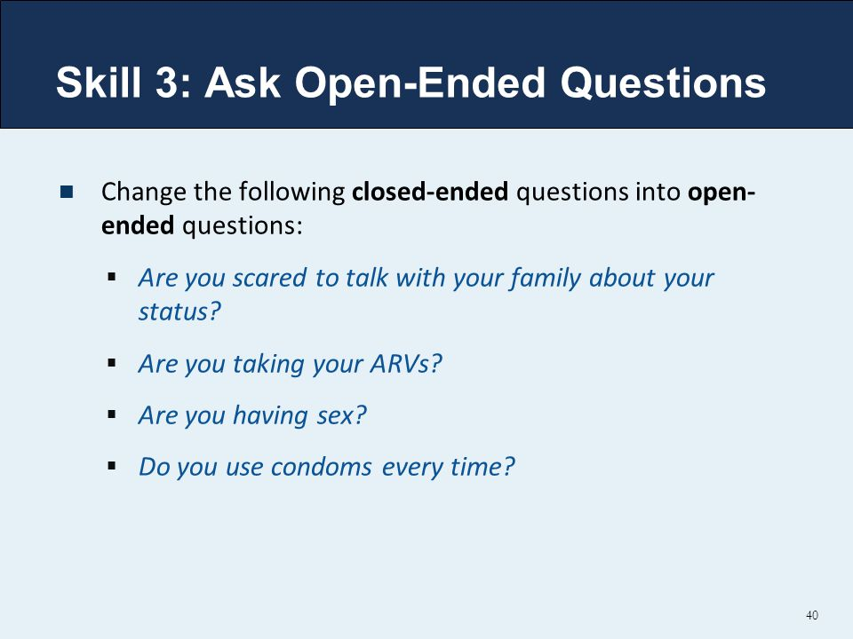 Skill 3: Ask Open-Ended Questions