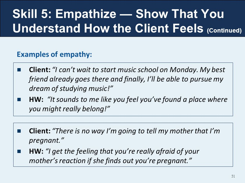 Skill 5: Empathize — Show That You Understand How the Client Feels (Continued)