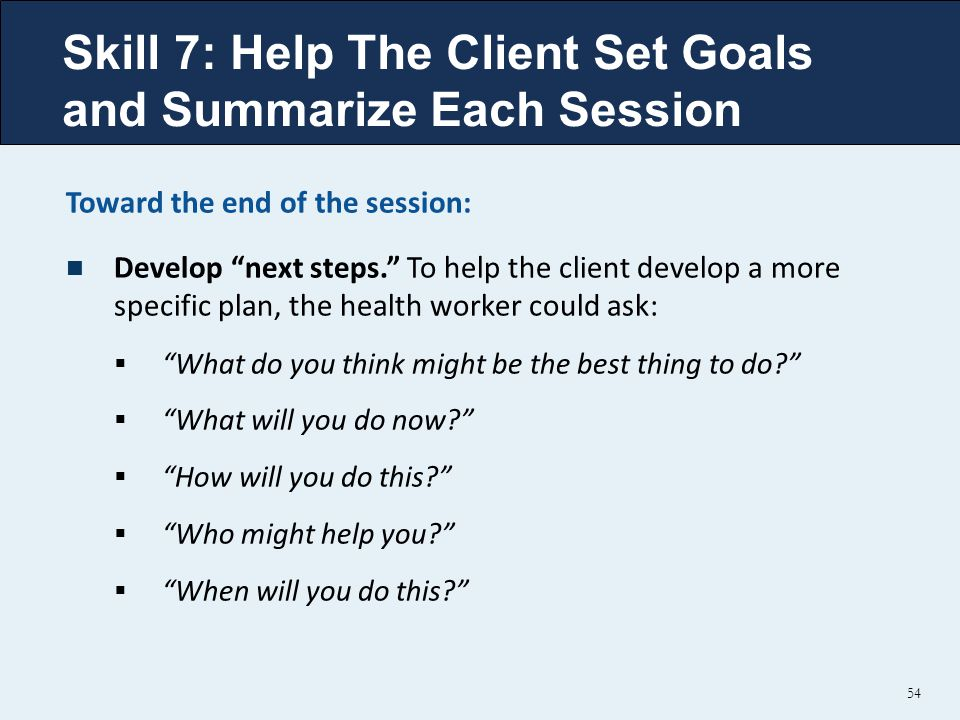 Skill 7: Help The Client Set Goals and Summarize Each Session