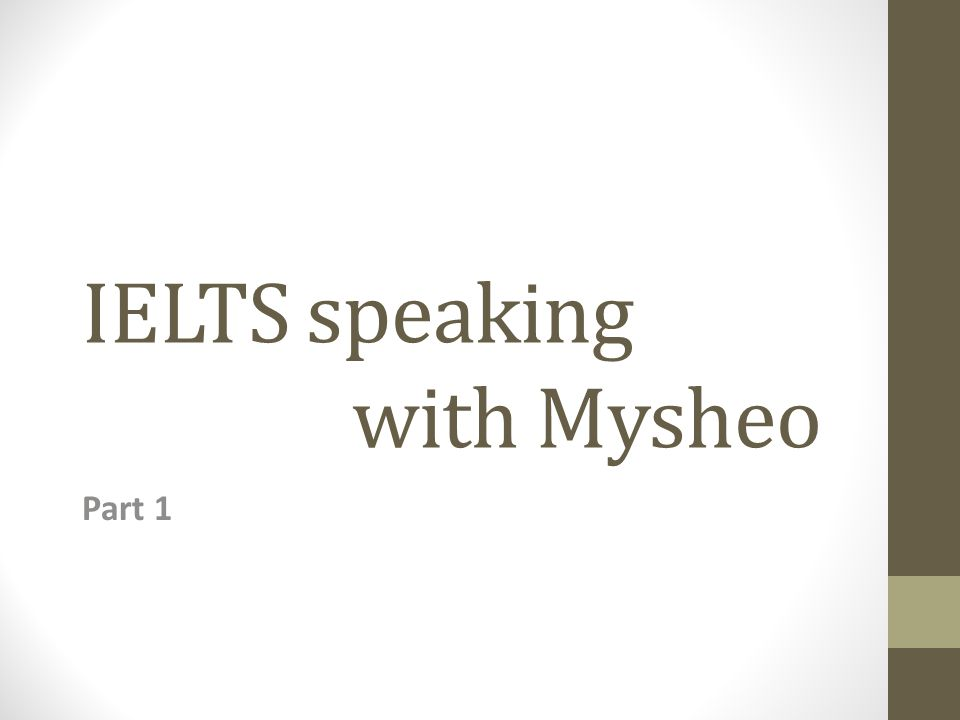 IELTS speaking with Mysheo