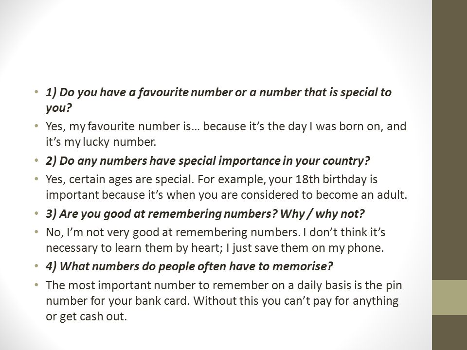 1) Do you have a favourite number or a number that is special to you