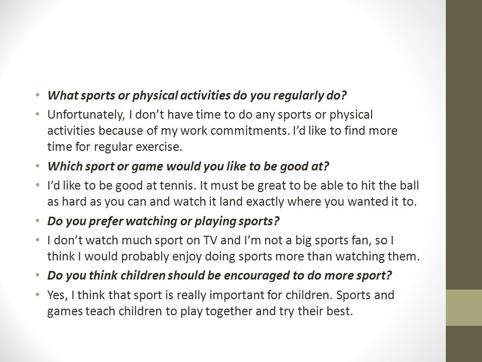 What sports or physical activities do you regularly do