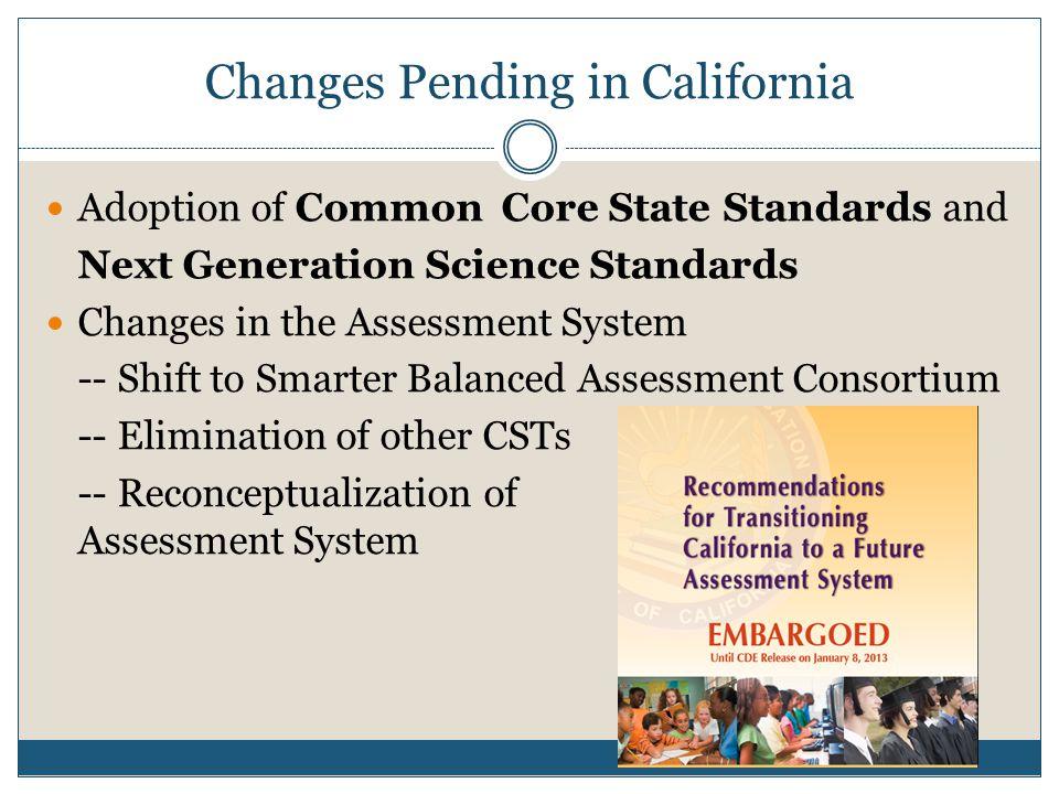 Changes Pending in California