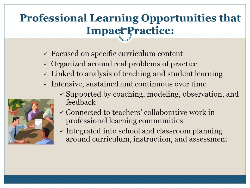 Professional Learning Opportunities that Impact Practice: