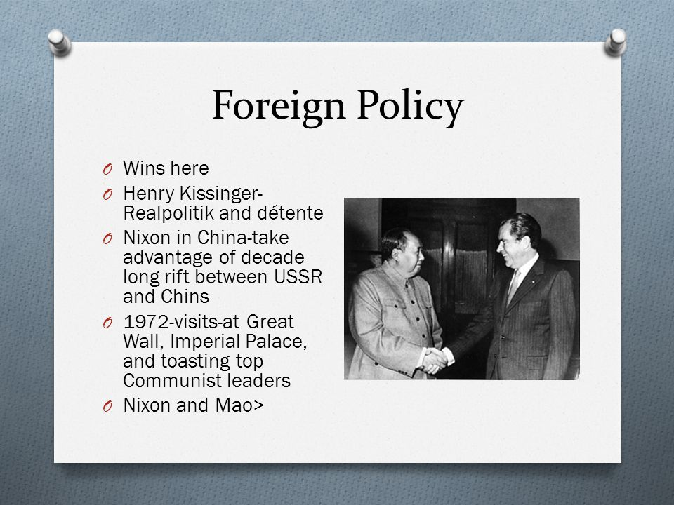 Foreign Policy Wins here Henry Kissinger-Realpolitik and détente