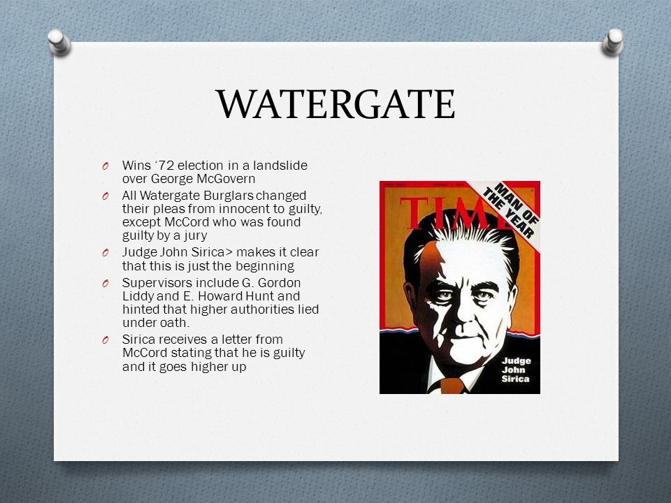 WATERGATE Wins '72 election in a landslide over George McGovern