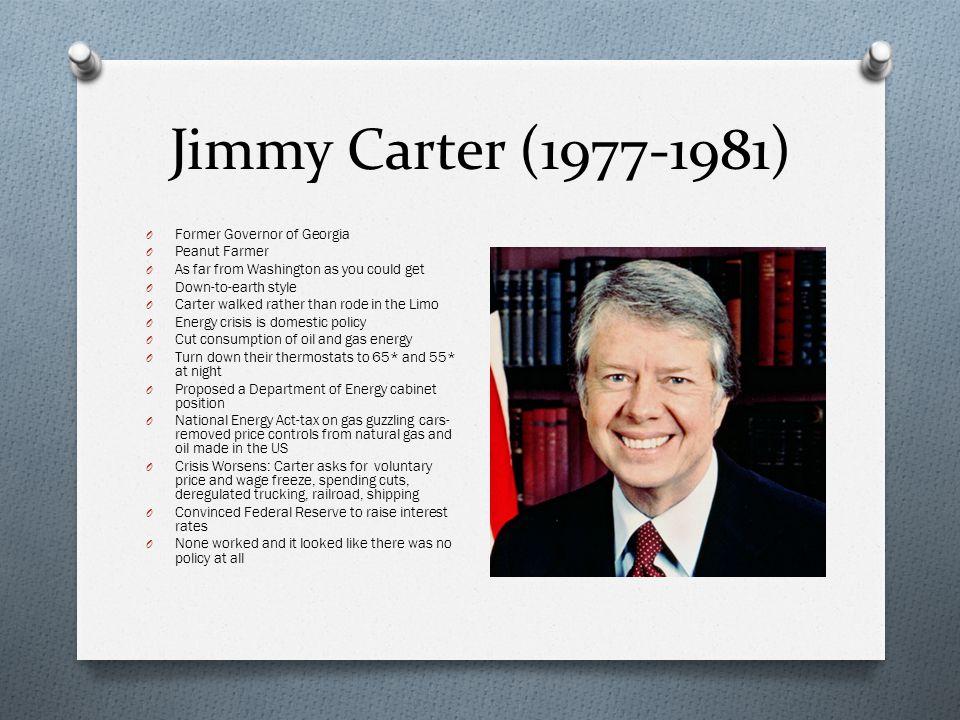 Jimmy Carter (1977-1981) Former Governor of Georgia Peanut Farmer