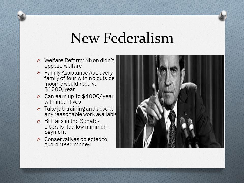 New Federalism Welfare Reform: Nixon didn't oppose welfare-