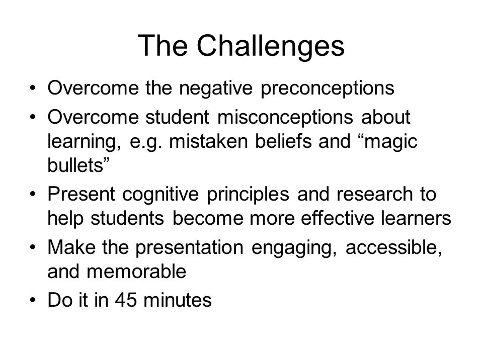 The Challenges Overcome the negative preconceptions