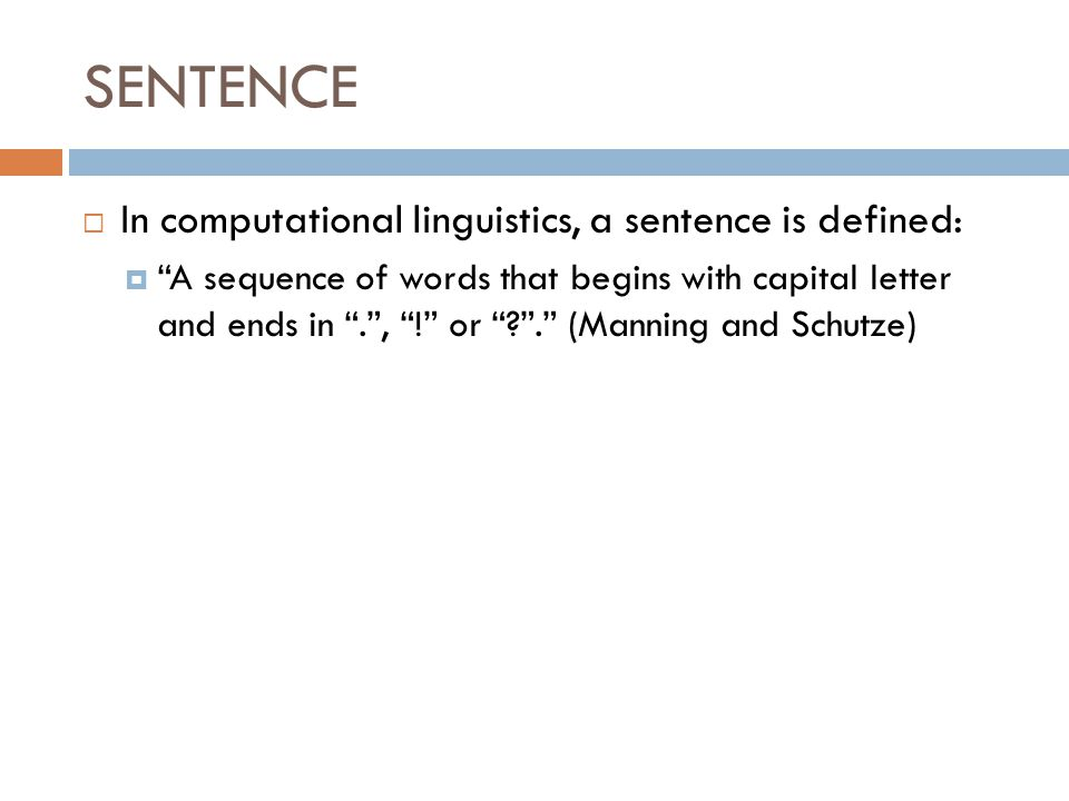 SENTENCE In computational linguistics, a sentence is defined: