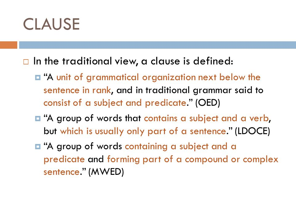 CLAUSE In the traditional view, a clause is defined: