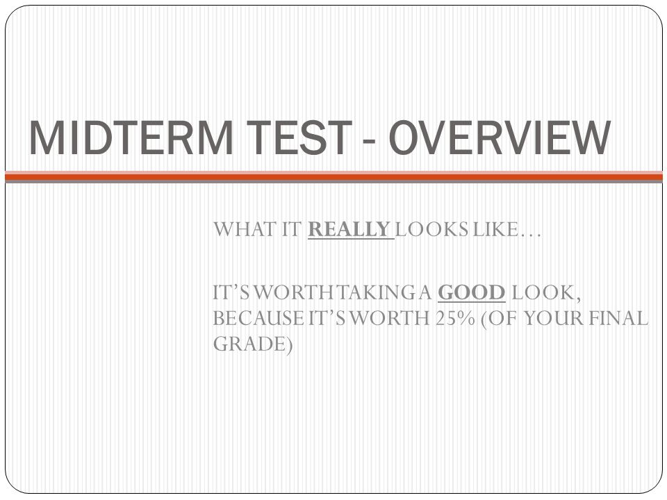 MIDTERM TEST - OVERVIEW