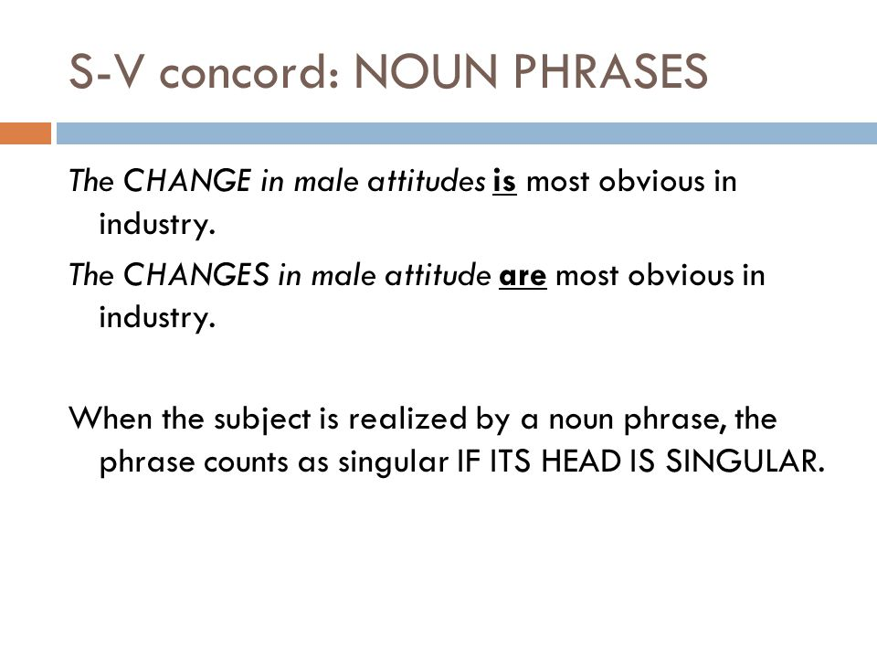 S-V concord: NOUN PHRASES