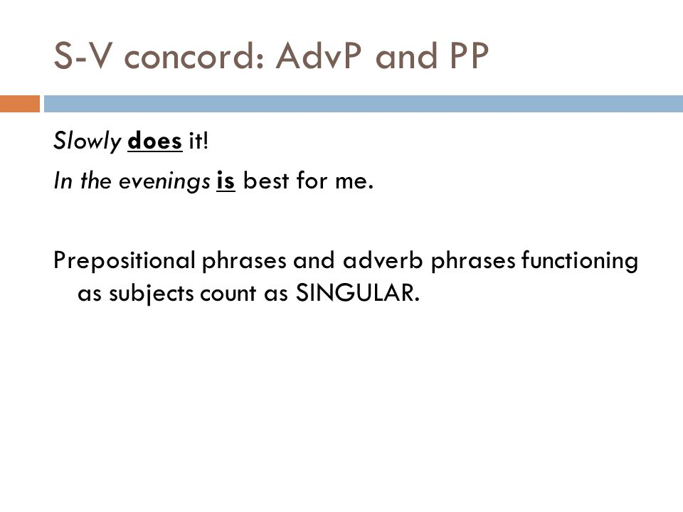 S-V concord: AdvP and PP