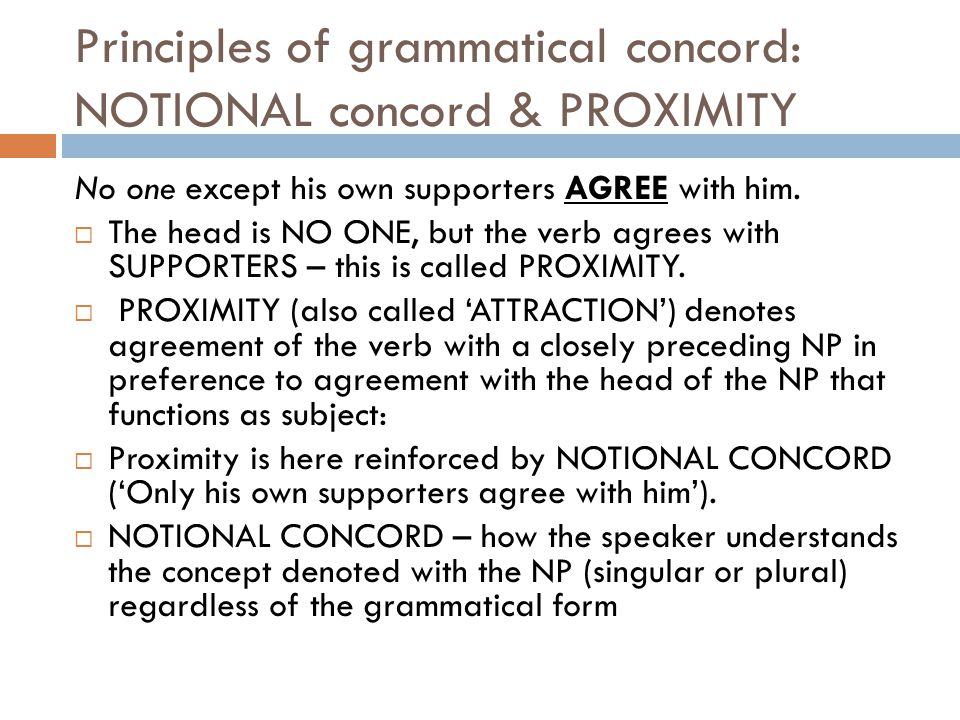 Principles of grammatical concord: NOTIONAL concord & PROXIMITY