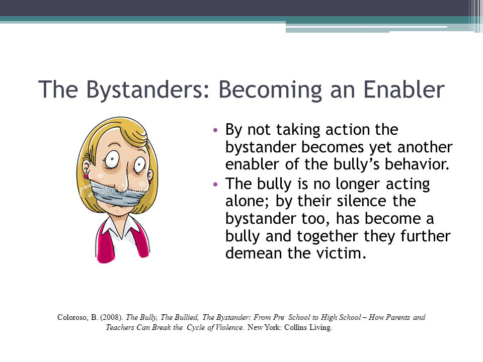 The Bystanders: Becoming an Enabler