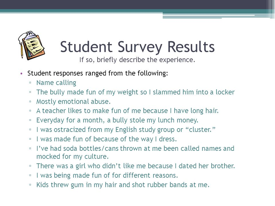 Student Survey Results If so, briefly describe the experience.
