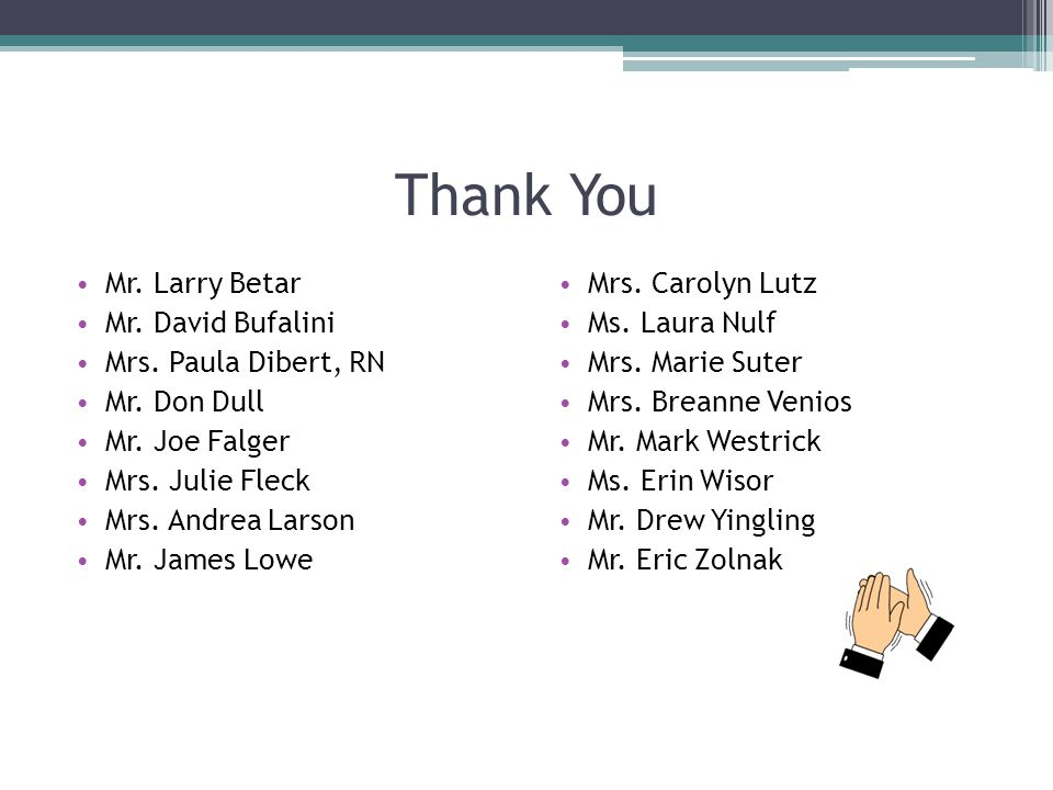Thank You Mr. Larry Betar Mr. David Bufalini Mrs. Paula Dibert, RN