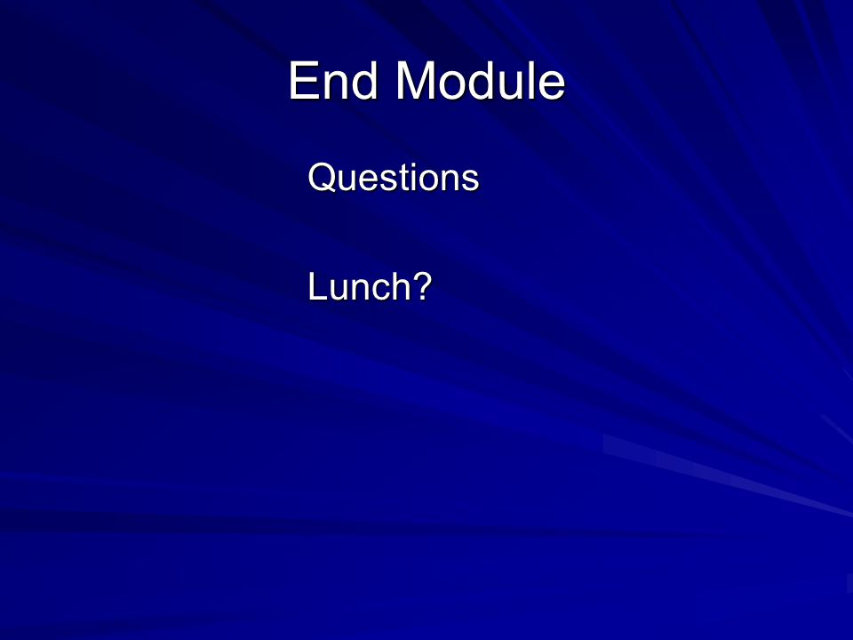 End Module Questions Lunch Q&A