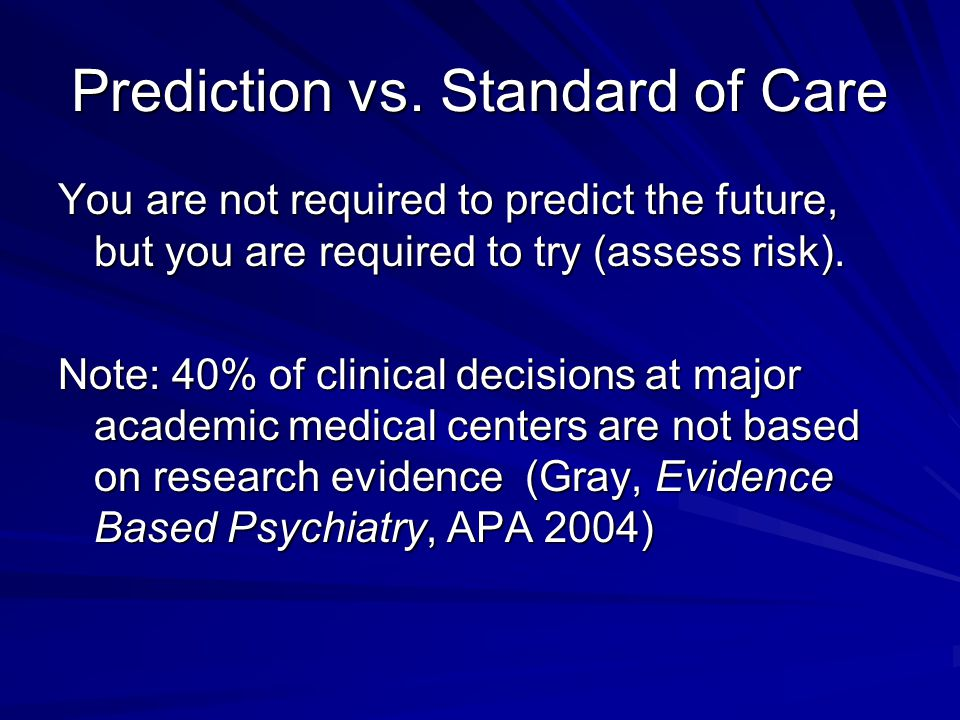 Prediction vs. Standard of Care