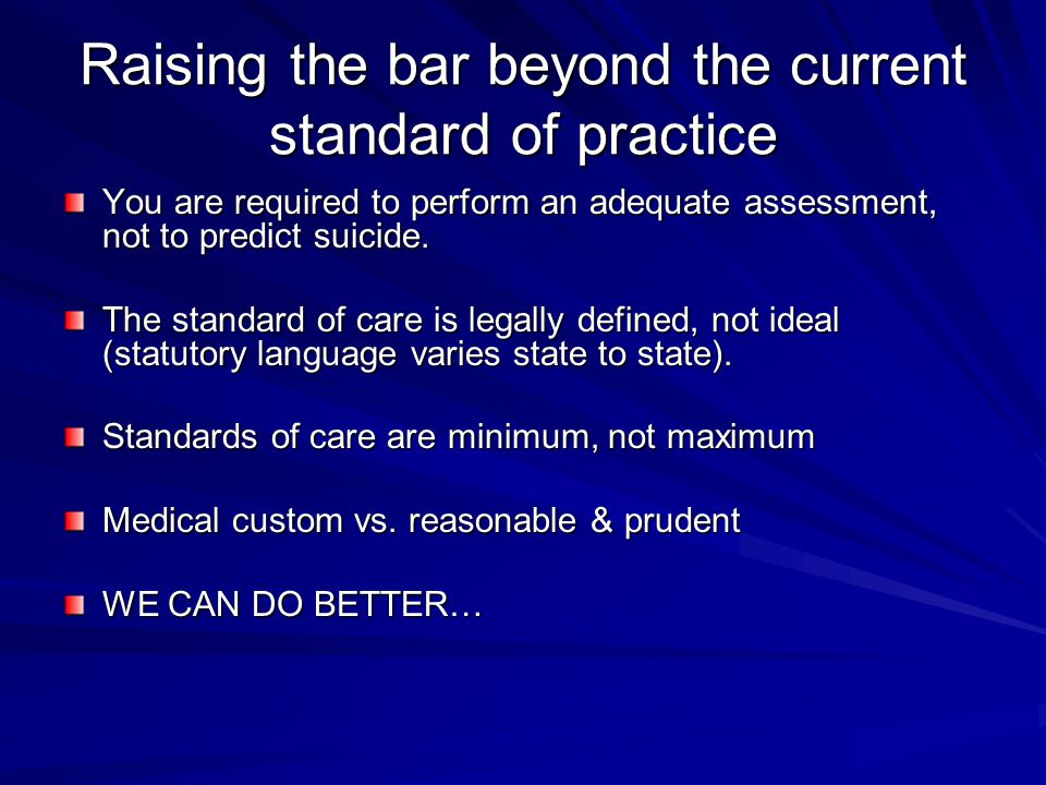 Raising the bar beyond the current standard of practice