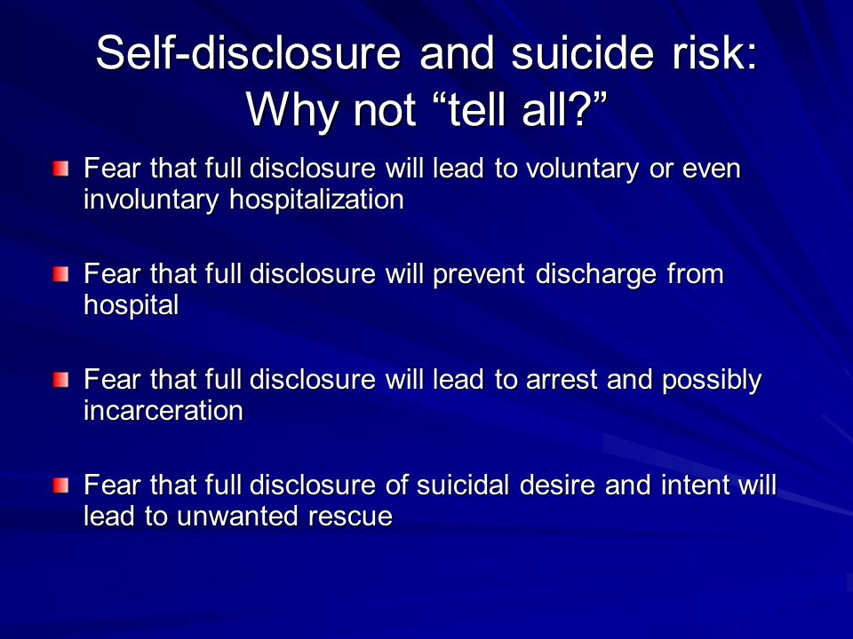 Self-disclosure and suicide risk: Why not tell all