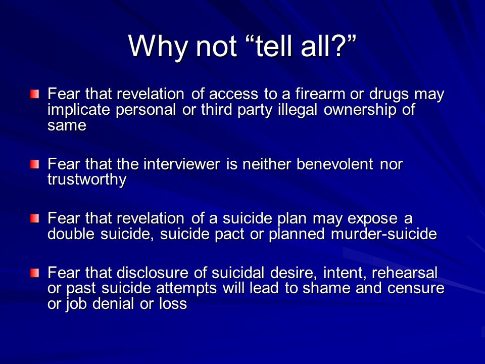 Why not tell all Fear that revelation of access to a firearm or drugs may implicate personal or third party illegal ownership of same.
