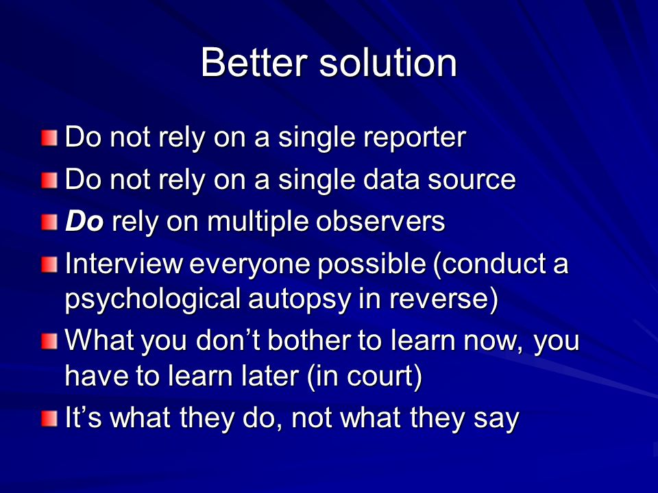Better solution Do not rely on a single reporter