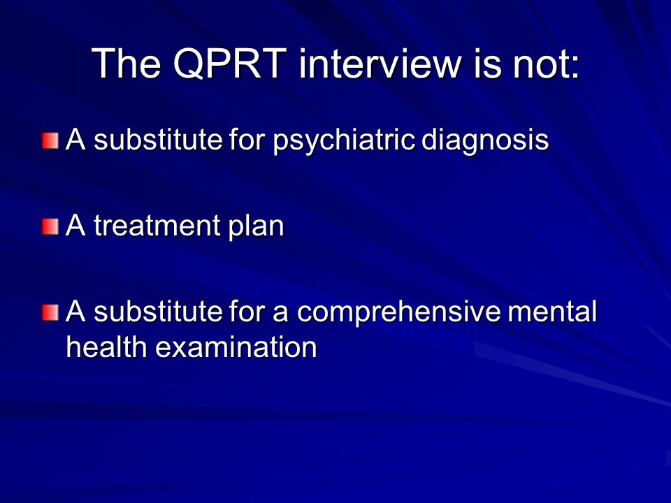 The QPRT interview is not: