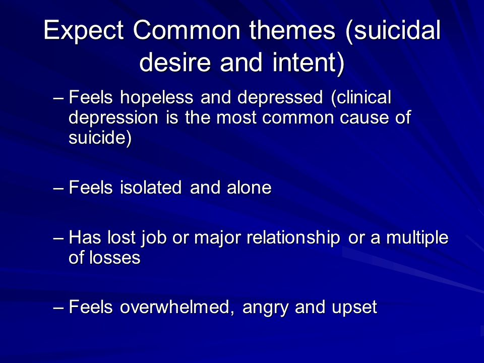 Expect Common themes (suicidal desire and intent)