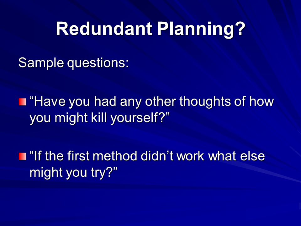 Redundant Planning Sample questions: