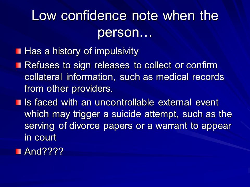 Low confidence note when the person…