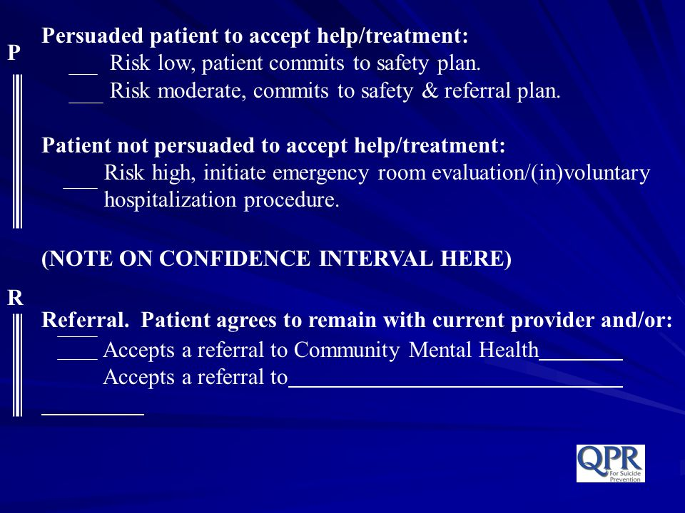 Persuaded patient to accept help/treatment: