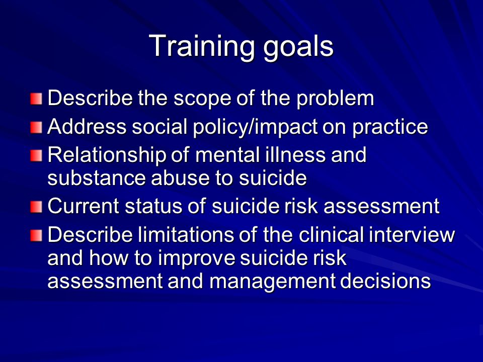 Training goals Describe the scope of the problem