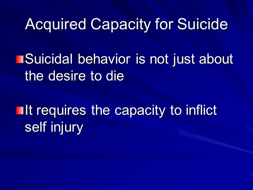 Acquired Capacity for Suicide