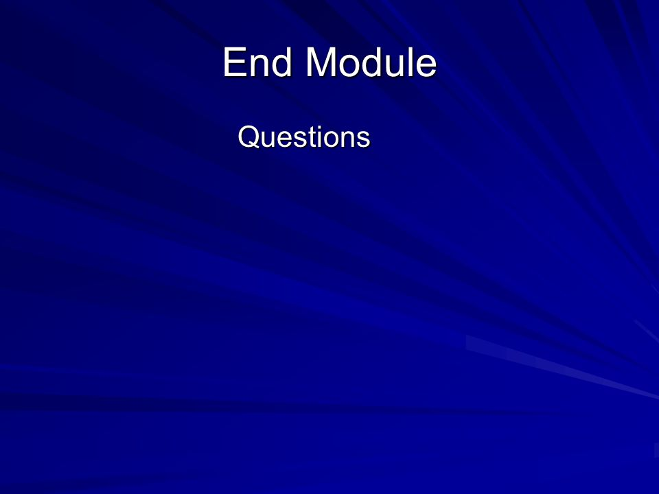 End Module Questions Q&A