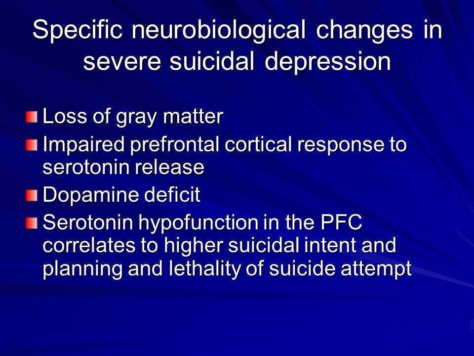 Specific neurobiological changes in severe suicidal depression